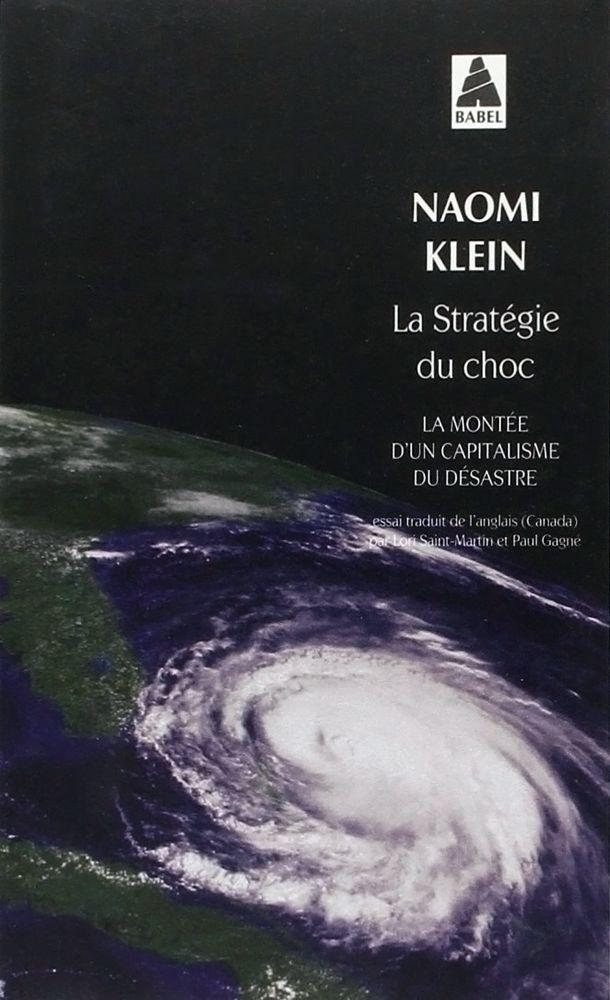 La stratégie du choc, La montée d'un capitalisme du désastre - Naomi Klein